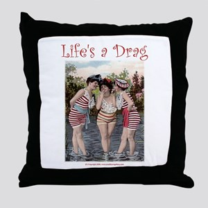 Life's a Drag Throw Pillow